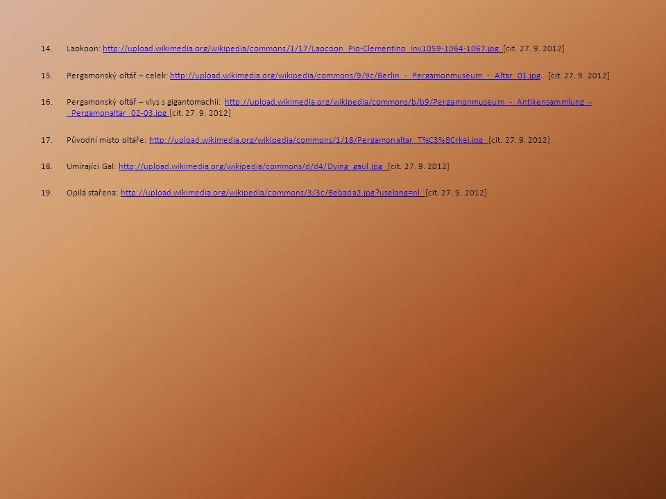 14.Laokoon: http://upload.wikimedia.org/wikipedia/commons/1/17/Laocoon_Pio-Clementino_Inv1059-1064-1067.jpg [cit.