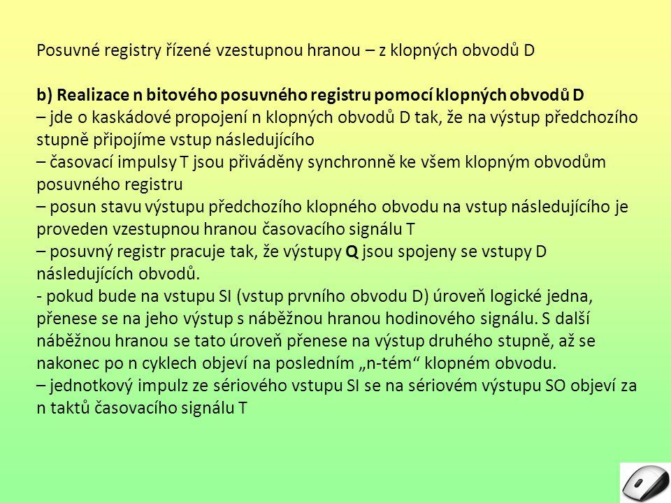 Posuvné registry řízené vzestupnou hranou – z klopných obvodů D Obr.