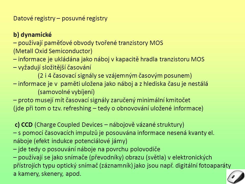 Datové registry – statické posuvné registry = řízené hranou Jaké je tedy využití registru řízeného hranou.