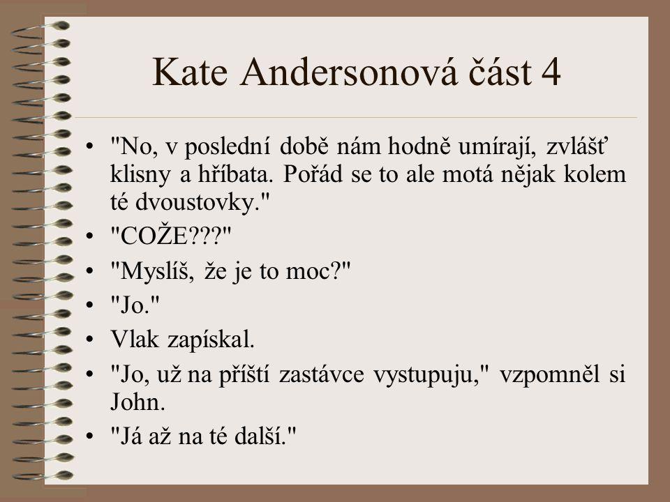 Kate Andersonová část 4