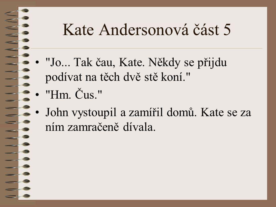 Kate Andersonová část 5