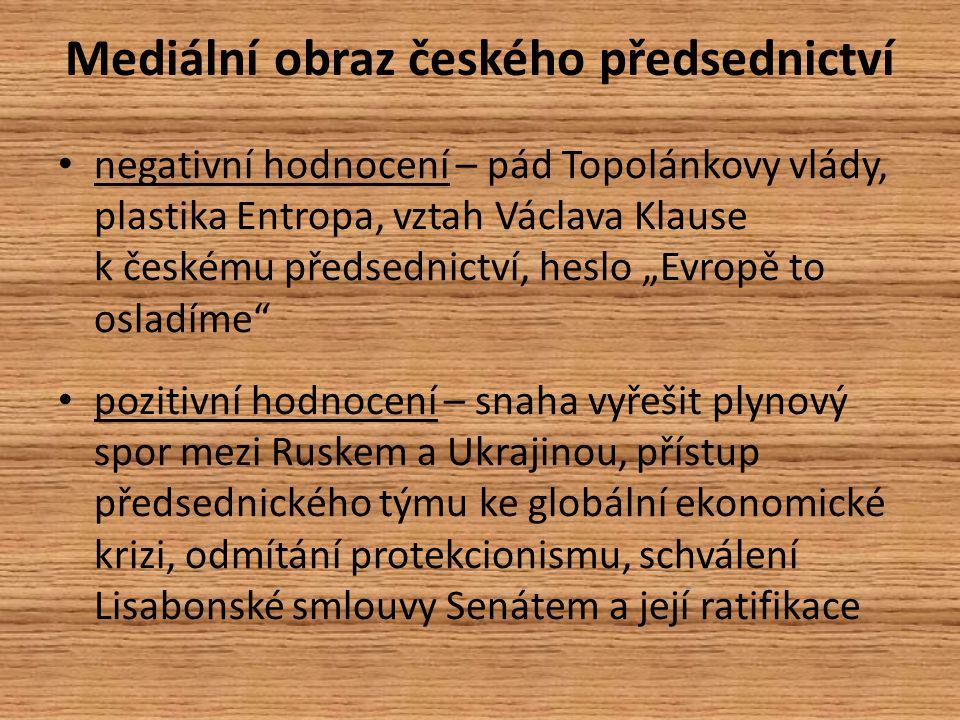 """Mediální obraz českého předsednictví negativní hodnocení – pád Topolánkovy vlády, plastika Entropa, vztah Václava Klause k českému předsednictví, heslo """"Evropě to osladíme pozitivní hodnocení – snaha vyřešit plynový spor mezi Ruskem a Ukrajinou, přístup předsednického týmu ke globální ekonomické krizi, odmítání protekcionismu, schválení Lisabonské smlouvy Senátem a její ratifikace"""
