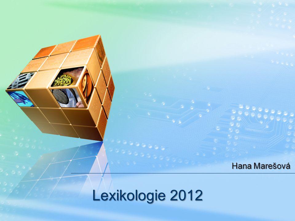 Lexikologie 2012 Hana Marešová