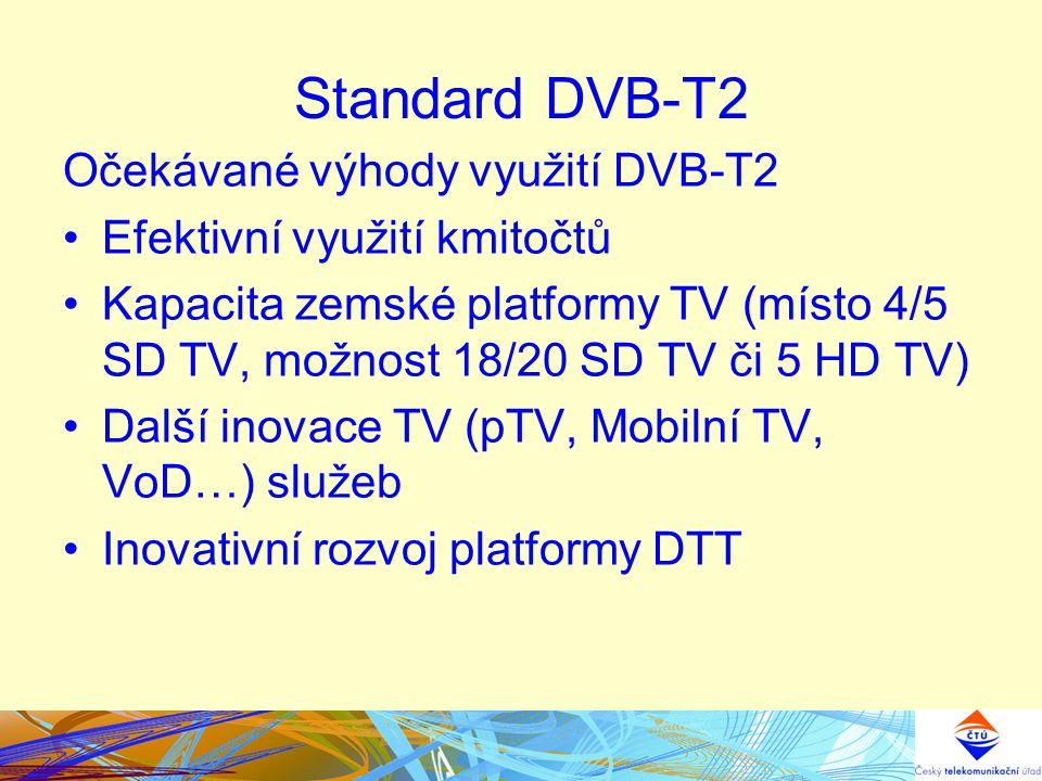 Standard DVB-T2 Očekávané výhody využití DVB-T2 Efektivní využití kmitočtů Kapacita zemské platformy TV (místo 4/5 SD TV, možnost 18/20 SD TV či 5 HD