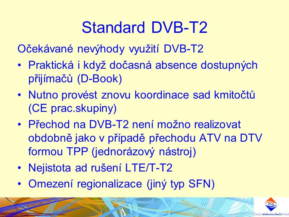 Standard DVB-T2 Očekávané nevýhody využití DVB-T2 Praktická i když dočasná absence dostupných přijímačů (D-Book) Nutno provést znovu koordinace sad km