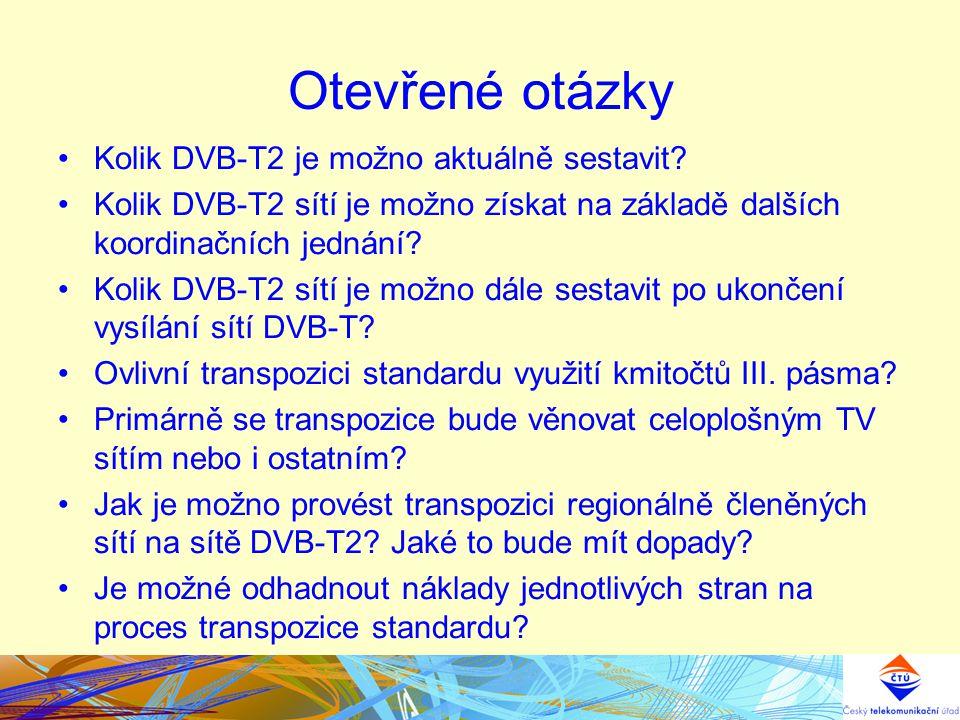 Otevřené otázky Kolik DVB-T2 je možno aktuálně sestavit? Kolik DVB-T2 sítí je možno získat na základě dalších koordinačních jednání? Kolik DVB-T2 sítí