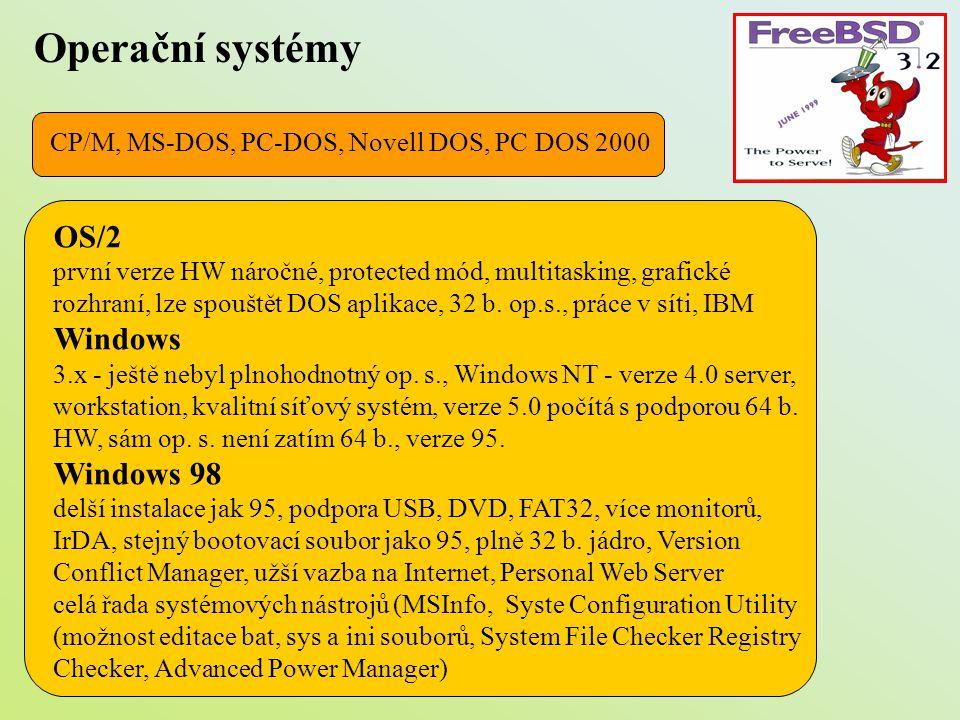 Operační systémy OS/2 první verze HW náročné, protected mód, multitasking, grafické rozhraní, lze spouštět DOS aplikace, 32 b. op.s., práce v síti, IB