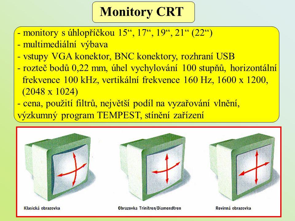"""- monitory s úhlopříčkou 15"""", 17"""", 19"""", 21"""" (22"""") - multimediální výbava - vstupy VGA konektor, BNC konektory, rozhraní USB - rozteč bodů 0,22 mm, úhe"""