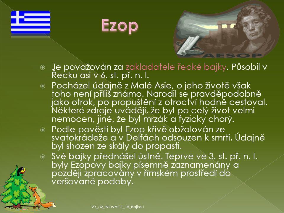  Je považován za zakladatele řecké bajky.Působil v Řecku asi v 6.