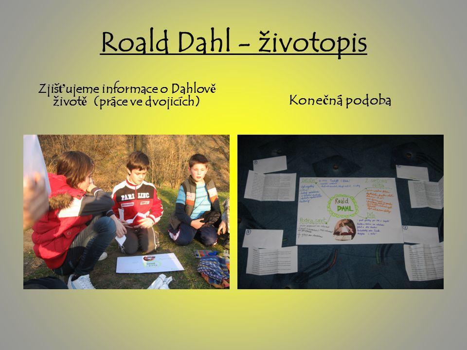 Roald Dahl - životopis Zjiš ť ujeme informace o Dahlov ě život ě (práce ve dvojicích) Kone č ná podoba