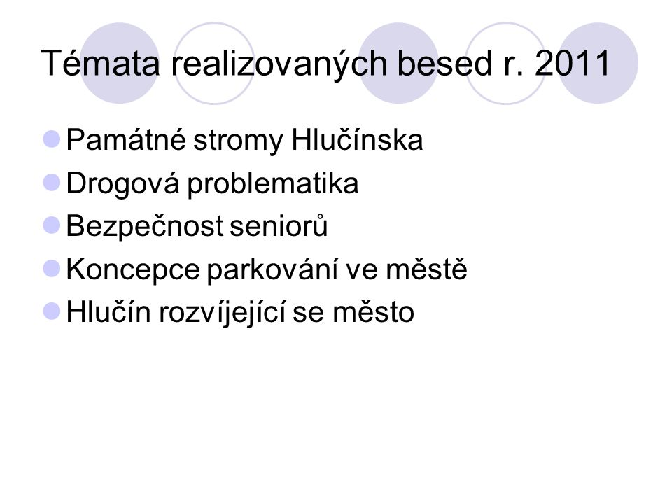 Témata realizovaných besed r.