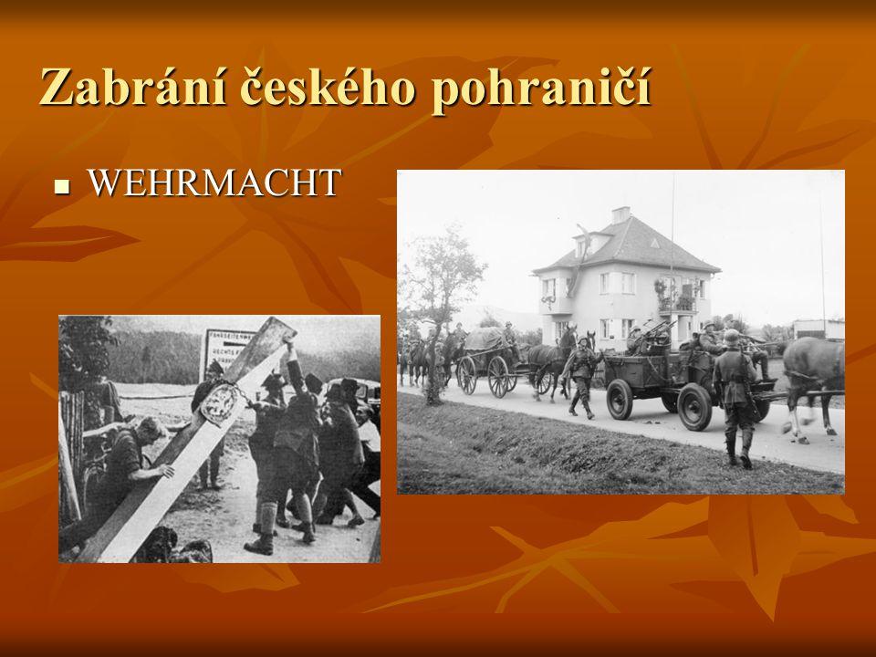 Zabrání českého pohraničí WEHRMACHT WEHRMACHT