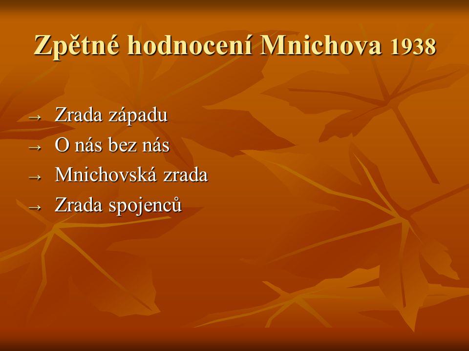 Zpětné hodnocení Mnichova 1938 → Zrada západu → O nás bez nás → Mnichovská zrada → Zrada spojenců