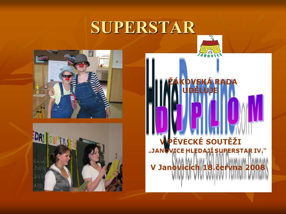 """SUPERSTAR ŽÁKOVSKÁ RADA UDĚLUJE V PĚVECKÉ SOUTĚŽI """"JANOVICE HLEDAJÍ SUPERSTAR IV. V Janovicích 18.června 2008"""