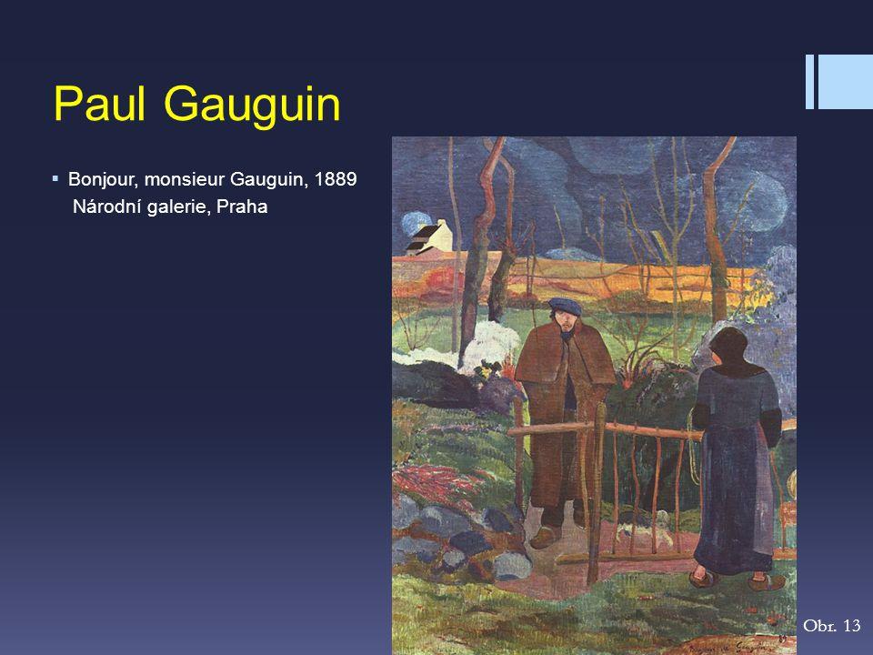 Paul Gauguin  Bonjour, monsieur Gauguin, 1889 Národní galerie, Praha Obr. 13
