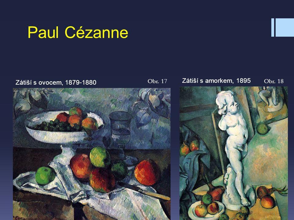 Zátiší s ovocem, 1879-1880 Zátiší s amorkem, 1895 Paul Cézanne Obr. 17Obr. 18
