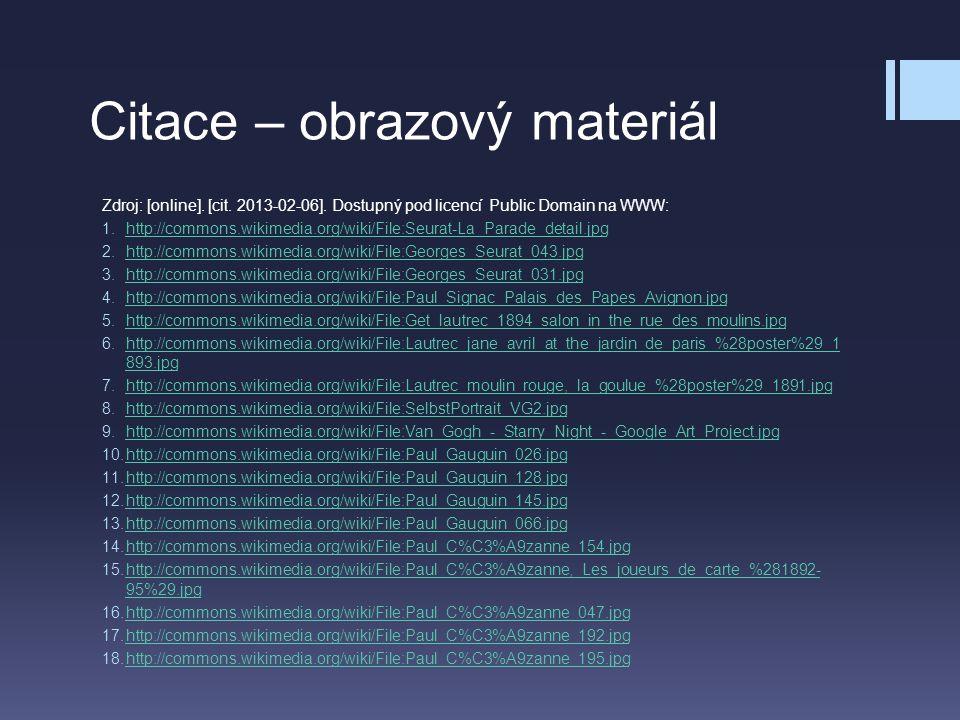 Citace – obrazový materiál Zdroj: [online]. [cit. 2013-02-06]. Dostupný pod licencí Public Domain na WWW: 1.http://commons.wikimedia.org/wiki/File:Seu