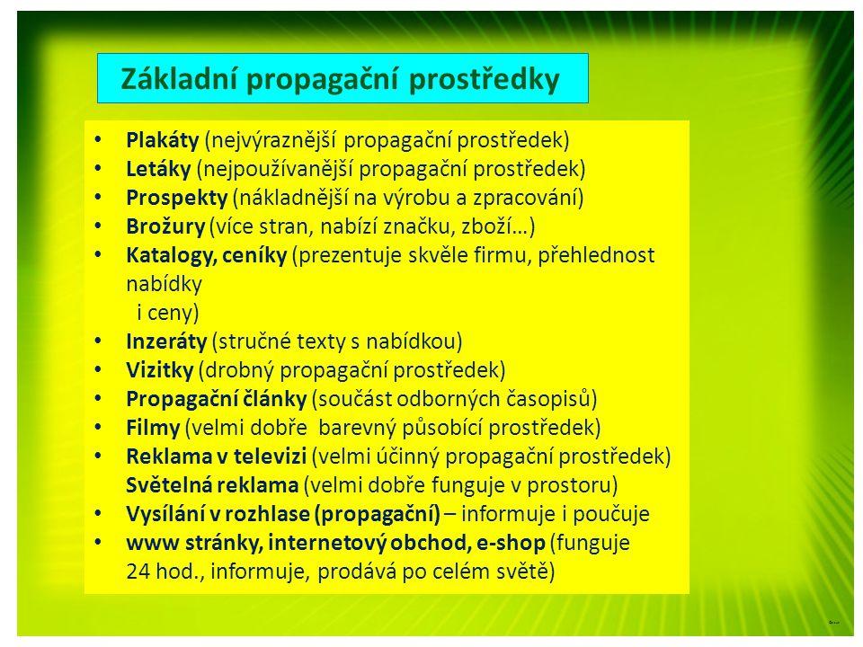 Základní propagační prostředky Plakáty (nejvýraznější propagační prostředek) Letáky (nejpoužívanější propagační prostředek) Prospekty (nákladnější na
