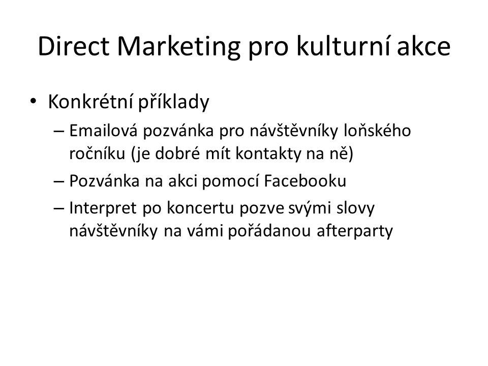 Direct Marketing pro kulturní akce Konkrétní příklady – Emailová pozvánka pro návštěvníky loňského ročníku (je dobré mít kontakty na ně) – Pozvánka na