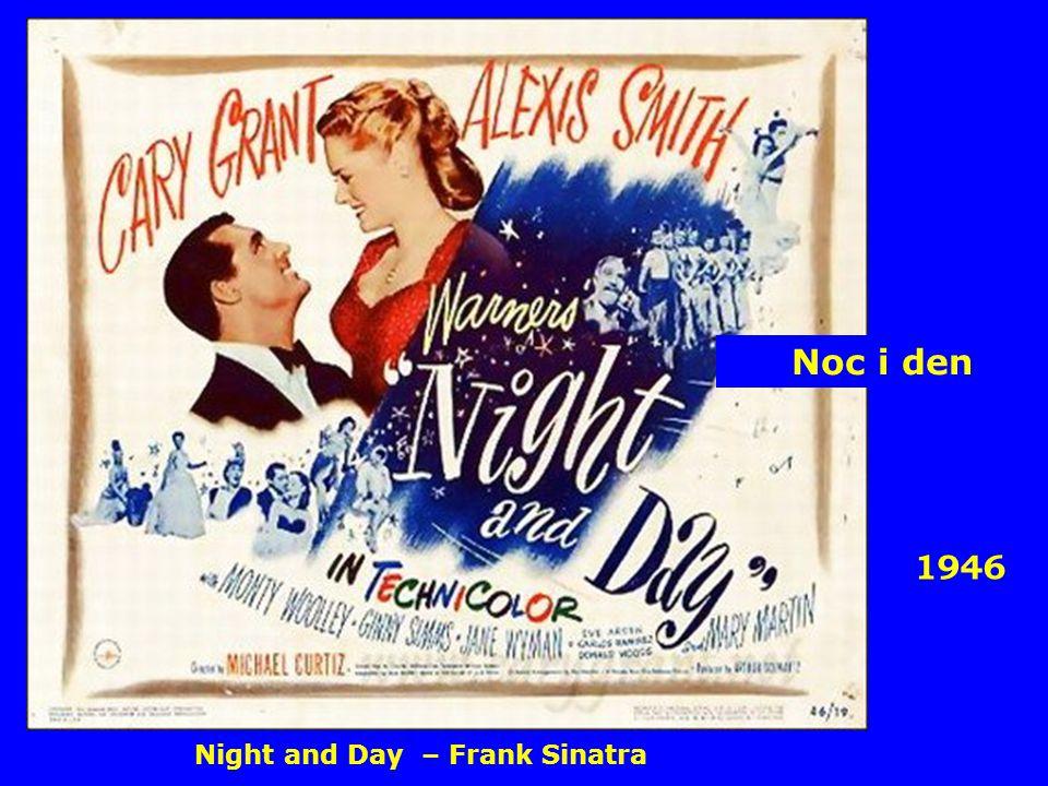 1946 Noc i den Night and Day – Frank Sinatra
