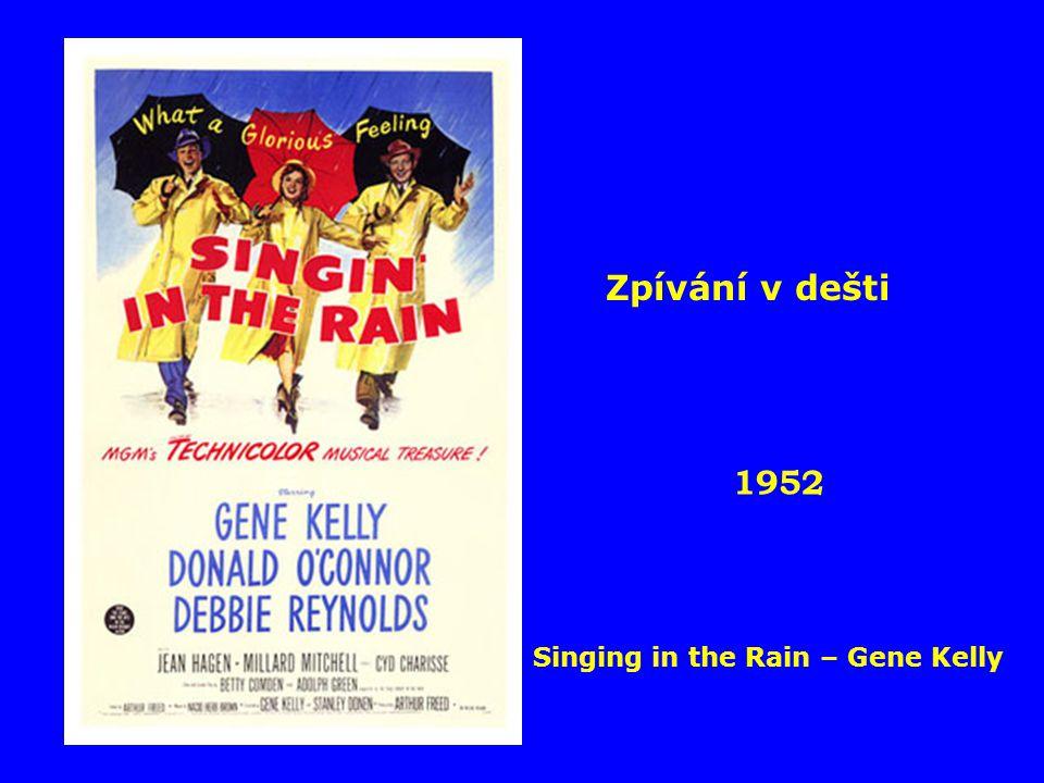 1952 Singing in the Rain – Gene Kelly Zpívání v dešti