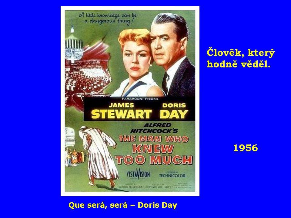 1956 Člověk, který hodně věděl. Que será, será – Doris Day