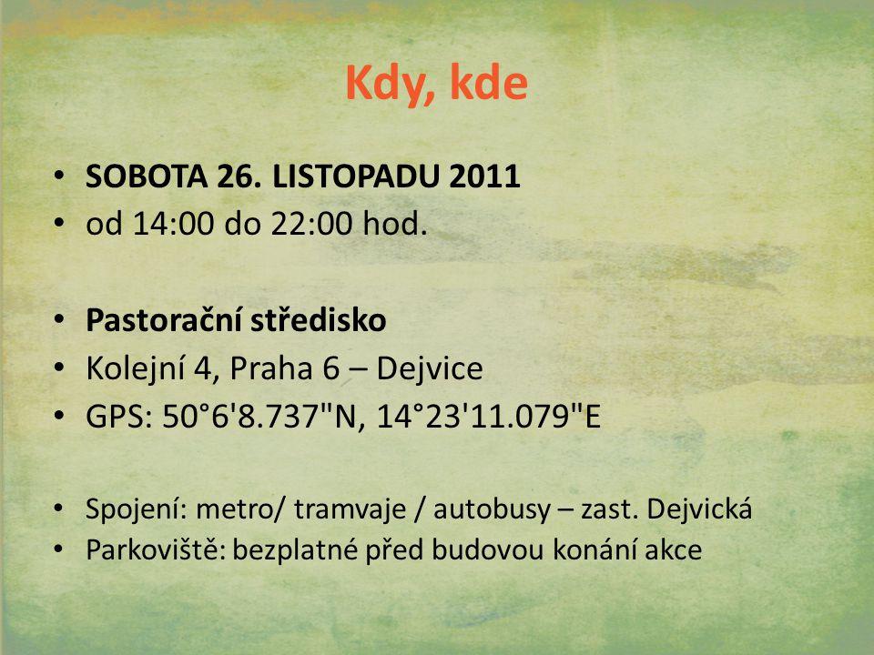 Kdy, kde SOBOTA 26. LISTOPADU 2011 od 14:00 do 22:00 hod.