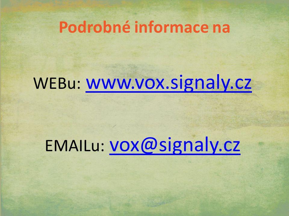 Podrobné informace na WEBu: www.vox.signaly.czwww.vox.signaly.cz EMAILu: vox@signaly.czvox@signaly.cz
