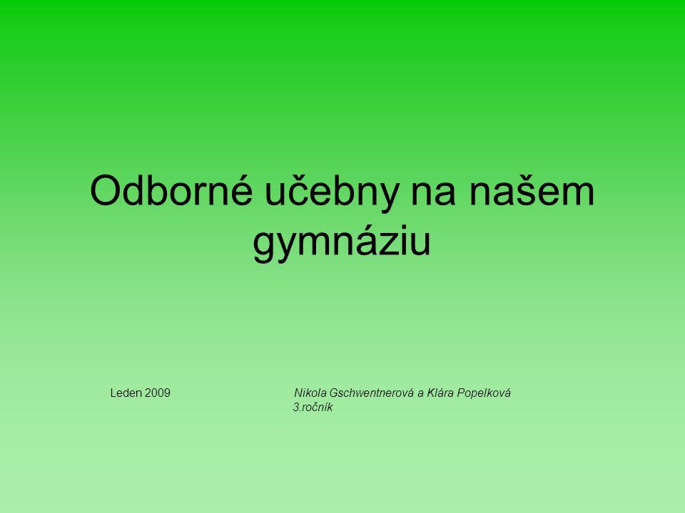 Odborné předměty Biologie - učebna č.6 Cizí jazyky - učebny č.