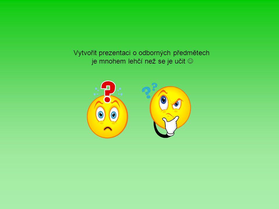 Vytvořit prezentaci o odborných předmětech je mnohem lehčí než se je učit