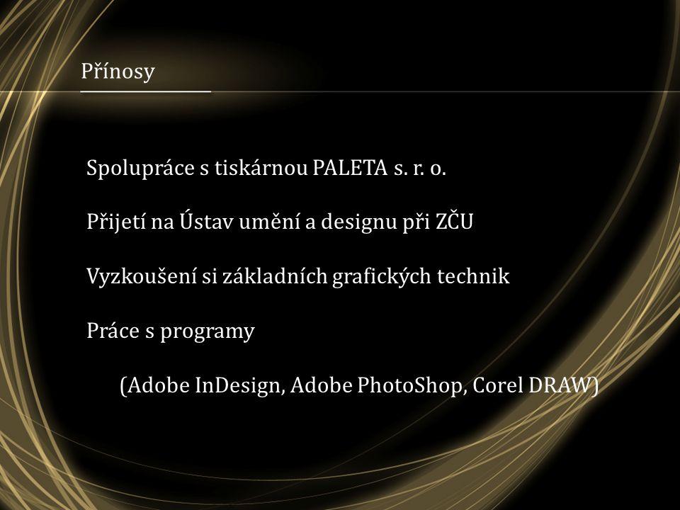 Přínosy Spolupráce s tiskárnou PALETA s. r. o.