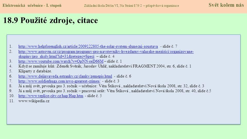 18.8 Test znalostí Správné odpovědi: 1.a 2.d 3.c 4.c Test na známku Elektronická učebnice - I. stupeň Základní škola Děčín VI, Na Stráni 879/2 – přísp