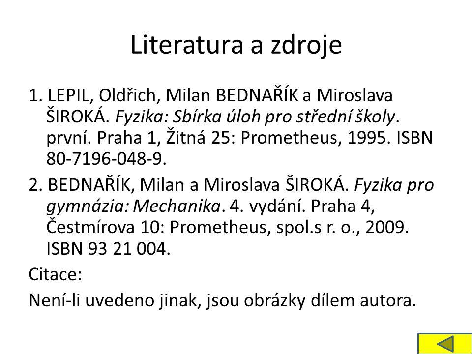 Literatura a zdroje 1. LEPIL, Oldřich, Milan BEDNAŘÍK a Miroslava ŠIROKÁ.