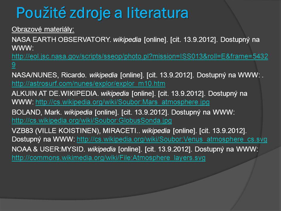 Použité zdroje a literatura Obrazové materiály: NASA EARTH OBSERVATORY. wikipedia [online]. [cit. 13.9.2012]. Dostupný na WWW: http://eol.jsc.nasa.gov