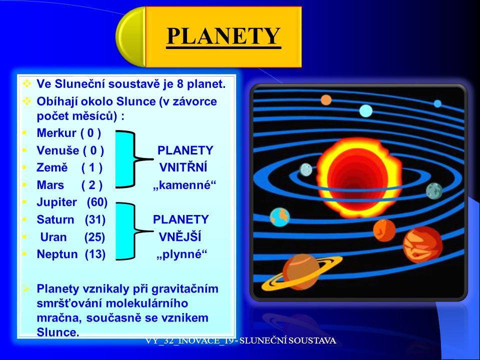 M Ě S Í C E  Jsou to satelity planet.