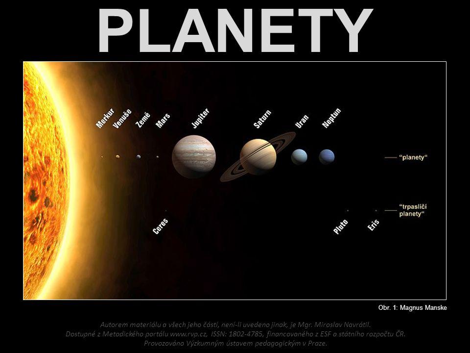 PLANETY Obr.1: Magnus Manske Autorem materiálu a všech jeho částí, není-li uvedeno jinak, je Mgr.