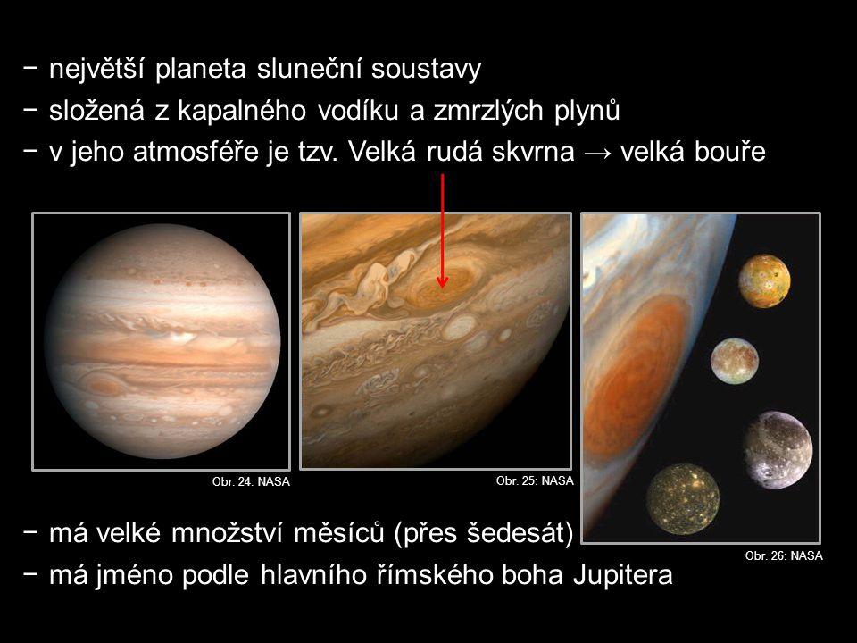 −největší planeta sluneční soustavy −složená z kapalného vodíku a zmrzlých plynů −v jeho atmosféře je tzv.
