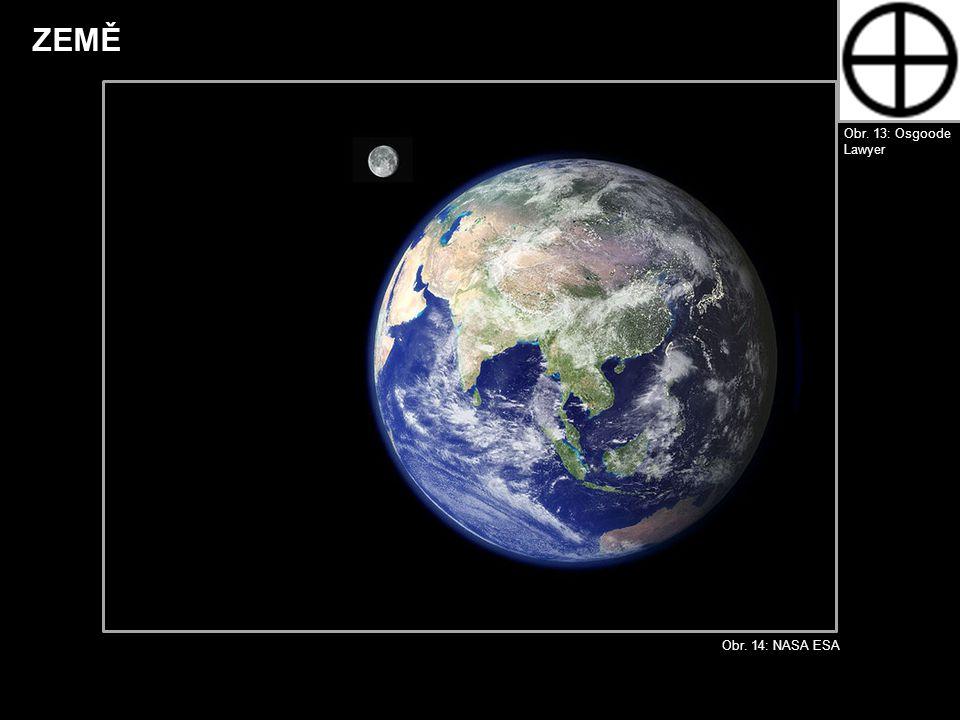 ZEMĚ Obr. 14: NASA ESA Obr. 13: Osgoode Lawyer