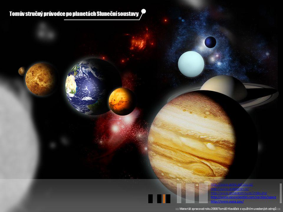 ::: Klepnutím na symbol si zvolíte planetu, která vás zajímá … Klepnutím kdekoliv jinde // postoupíte na poslední stránku // Co způsobuje modrou barvu
