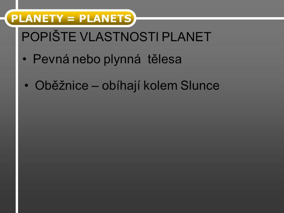 PLANETY = PLANETS V noci jsou na obloze vidět PROČ .