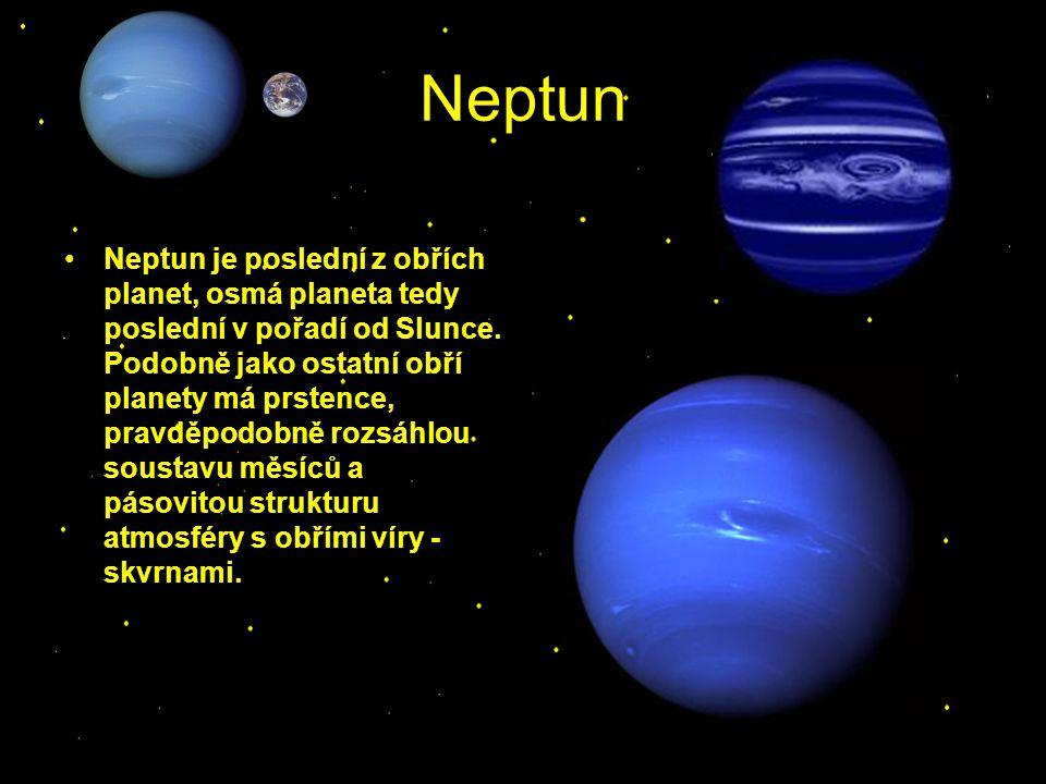 Neptun Neptun je poslední z obřích planet, osmá planeta tedy poslední v pořadí od Slunce. Podobně jako ostatní obří planety má prstence, pravděpodobně