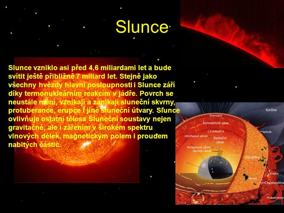 Slunce Slunce vzniklo asi před 4,6 miliardami let a bude svítit ještě přibližně 7 miliard let. Stejně jako všechny hvězdy hlavní posloupnosti i Slunce