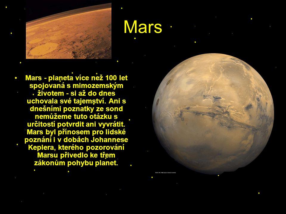 Mars Mars - planeta více než 100 let spojovaná s mimozemským životem - si až do dnes uchovala své tajemství. Ani s dnešními poznatky ze sond nemůžeme