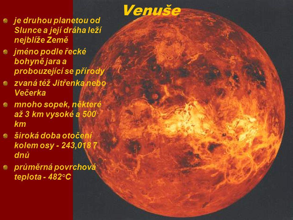 Venuše je druhou planetou od Slunce a její dráha leží nejblíže Země jméno podle řecké bohyně jara a probouzející se přírody zvaná též Jitřenka nebo Ve