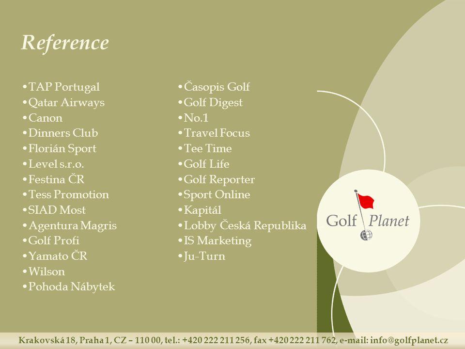 Krakovská 18, Praha 1, CZ – 110 00, tel.: +420 222 211 256, fax +420 222 211 762, e-mail: info@golfplanet.cz Reference TAP Portugal Qatar Airways Canon Dinners Club Florián Sport Level s.r.o.