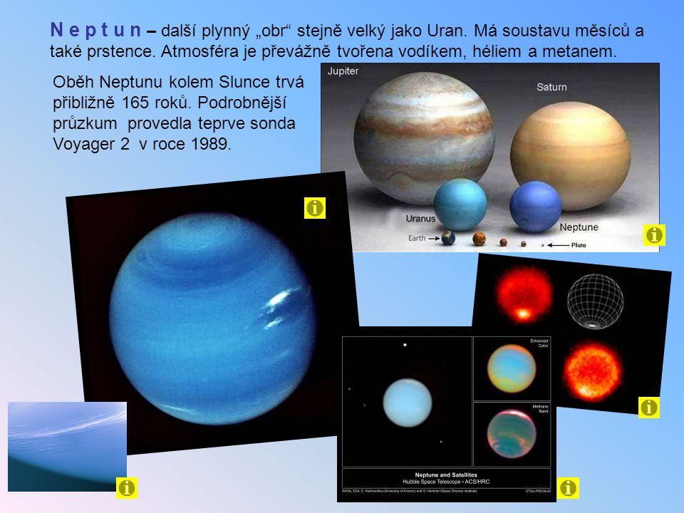 """N e p t u n – další plynný """"obr"""" stejně velký jako Uran. Má soustavu měsíců a také prstence. Atmosféra je převážně tvořena vodíkem, héliem a metanem."""