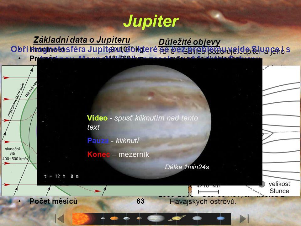 Charakteristika Jupiter je první z tzv. obřích planet a zároveň je největší a nejhmotnější planetou sluneční soustavy. Je složen převážně z plynů, jej