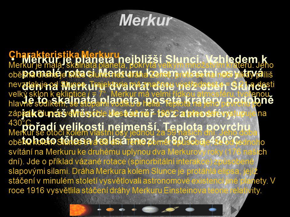 Merkur je planeta nejbližší Slunci.