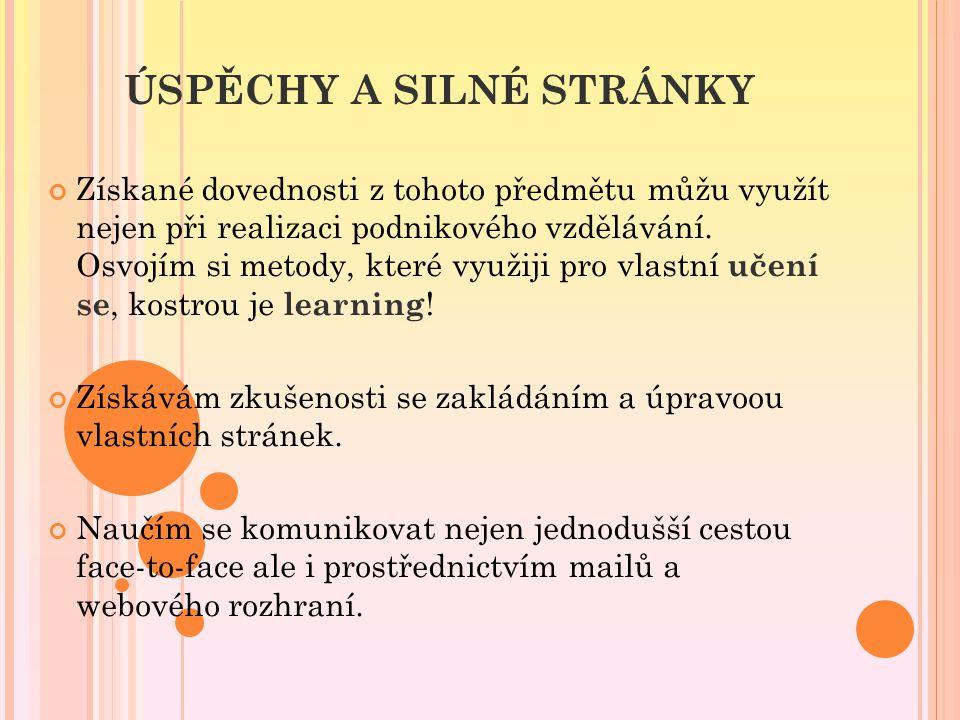 NEDOSTATKY Hlavním problémem je asi komunikace mezi námi a Ostravou, kdy nám ve Zlíně není vždy z úkolů úplně jasné, co se má dělat.