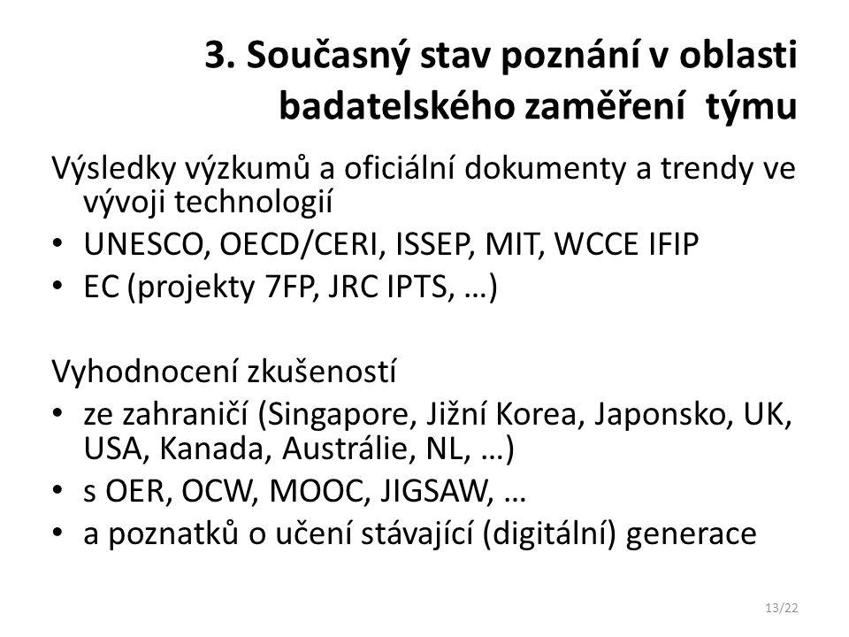 3. Současný stav poznání v oblasti badatelského zaměření týmu Výsledky výzkumů a oficiální dokumenty a trendy ve vývoji technologií UNESCO, OECD/CERI,